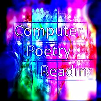 Computer Poetry Reading (Post Modern Poetry)