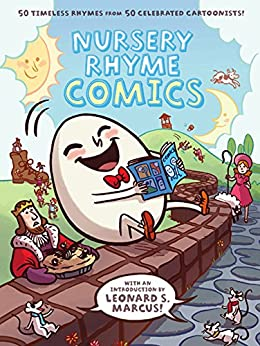 Nursery Rhyme Comics: 50 Timeless Rhymes from 50 Celebrated Cartoonists by [Various Various Authors, Jules Feiffer, Roz Chast, Chris Duffy, Leonard S. Marcus]