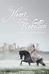 The Heart of the Rebellion: A Medieval Historical Romance Kindle Edition