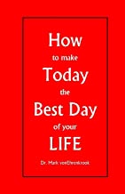 How to make Today the Best Day of your LIFE