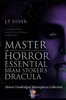 Master of Horror Essentials: Bram Stoker's Dracula - Unabridged Horror Masterpiece Collection: All You Need To Know About ...