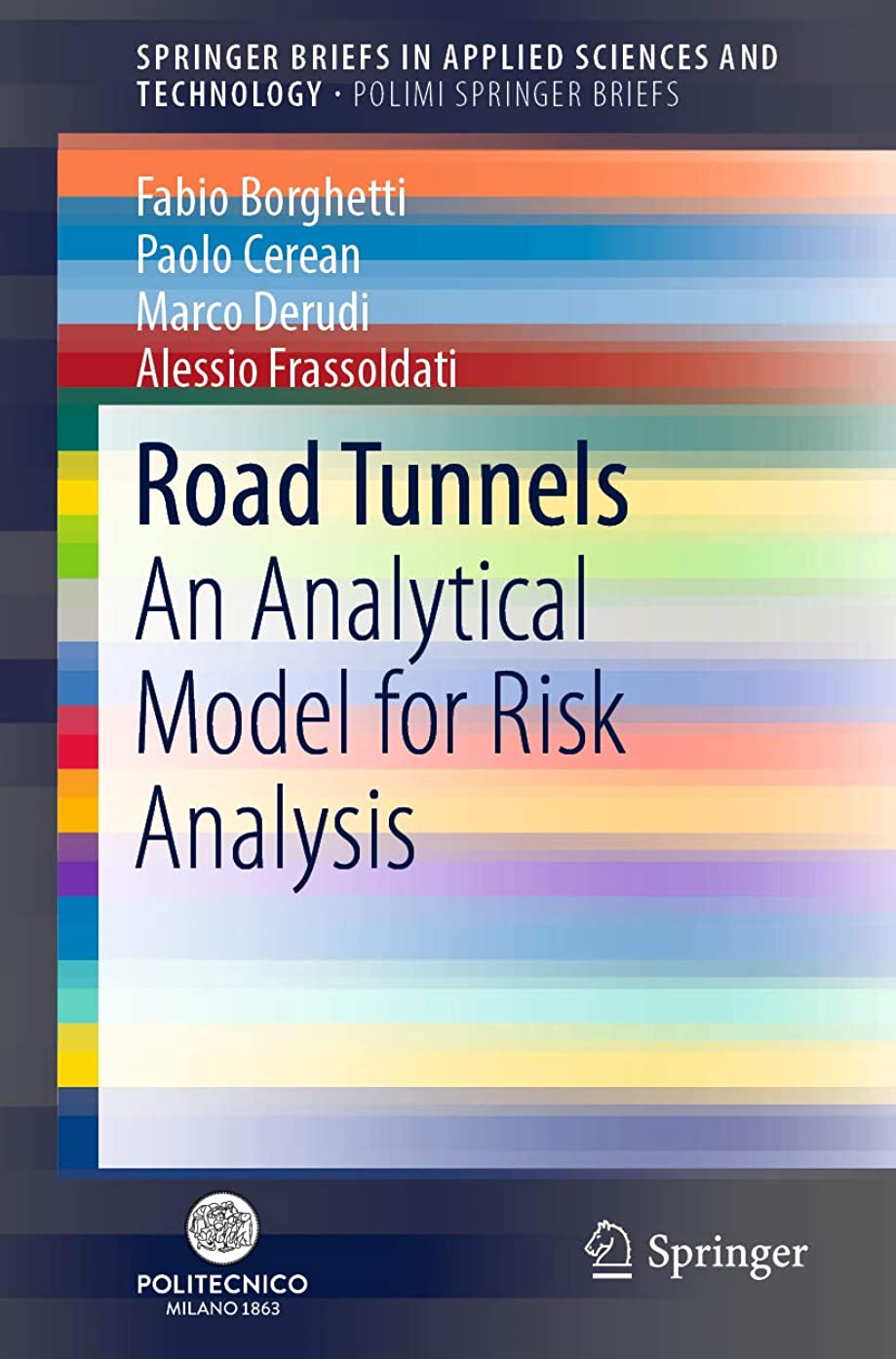 郊外ルーチン繊細Road Tunnels: An Analytical Model for Risk Analysis (PoliMI SpringerBriefs) (English Edition)