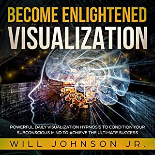 Become Enlightened Visualization: Powerful Daily Visualization Hypnosis to Condition Your Subconscious Mind to Achieve the Ultimate Success cover art