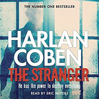 The Stranger                   By:                                                                                                                                 Harlan Coben                               Narrated by:                                                                                                                                 Eric Meyers                      Length: 10 hrs and 21 mins     102 ratings     Overall 4.3