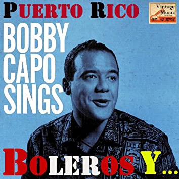 Vintage Puerto Rico No. 13 - EP: Bobby Capó Sings, Boleros Y Más