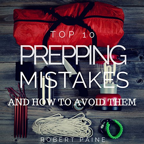 Top 10 Prepping Mistakes (and How to Avoid Them) audiobook cover art