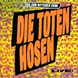Bis Zum Bitteren Ende-Live! - Die Toten Hosen