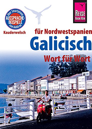 Reise Know-How Sprachführer Galicisch - Wort für Wort: Kauderwelsch-Band 103