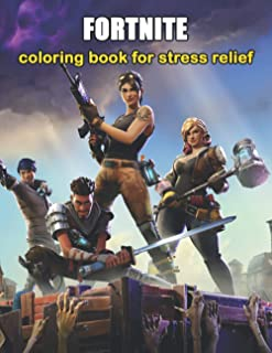 FORTNITE COLORING BOOK FOR STRESS RELIEF: 55 coloring pages for kids and adults: Fortnite Coloring Book For Kids And Adult...