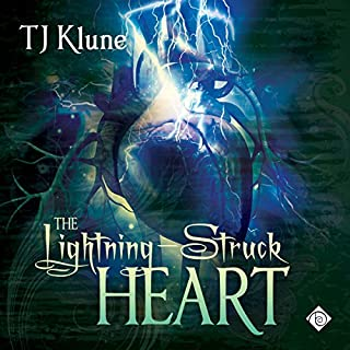 The Lightning-Struck Heart                   By:                                                                                                                                 TJ Klune                               Narrated by:                                                                                                                                 Michael Lesley                      Length: 19 hrs and 49 mins     1,999 ratings     Overall 4.7