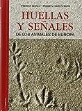 Huellas y señales de los animales de Europa (GUIAS DEL NATURALISTA-MAMIFEROS)