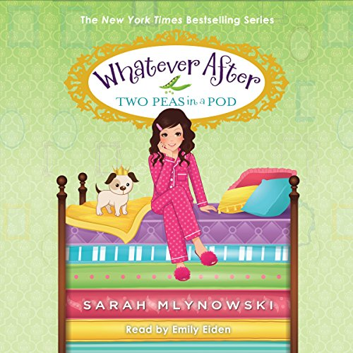 Two Peas in a Pod: Whatever After, Book 11