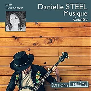 Musique : Country                   De :                                                                                                                                 Danielle Steel                               Lu par :                                                                                                                                 Lucile Delanne                      Durée : 8 h et 56 min     4 notations     Global 5,0