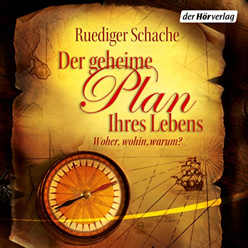 Der geheime Plan Ihres Lebens     Woher, wohin, warum?              By:                                                                                                                                 Ruediger Schache                               Narrated by:                                                                                                                                 Johannes Steck,                                                                                        Ruediger Schache                      Length: 5 hrs and 46 mins     Not rated yet     Overall 0.0