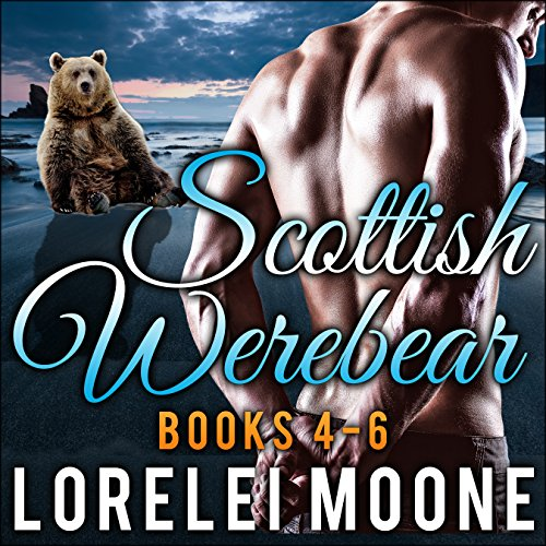 Scottish Werebear, Books 4-6 audiobook cover art