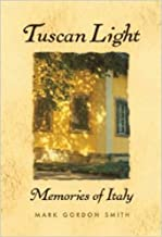 Tuscan Light: Memories of Italy