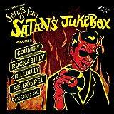 Songs From Satan's Jukebox Volume 2: Country, Rockabilly, Hillbilly & Gospel For Satan's Sake (Vinyl)