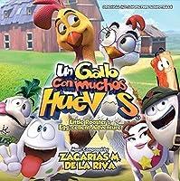 Un Gallo Con Muchos Huevos (Little Rooster's Egg-Cellent Adventure) by Zacarias M. de la Riva