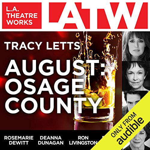 August: Osage County                   By:                                                                                                                                 Tracy Letts                               Narrated by:                                                                                                                                 Tara Lynne Barr,                                                                                        Shannon Cochran,                                                                                        Rosemarie DeWitt,                   and others                 Length: 2 hrs and 44 mins     447 ratings     Overall 4.1