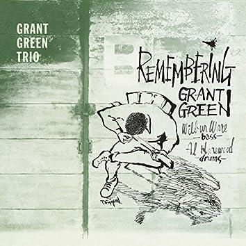 Remembering Grant Green (feat. Wilbur Ware & Al Harewood) [Bonus Track Version]