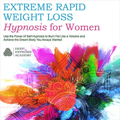 Extreme Rapid Weight Loss Hypnosis for Women Audiobook By Deep Hypnosis Academy cover art