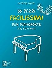 Scaricare Libri 55 Pezzi Facilissimi per Pianoforte a 2, 3 e 4 mani PDF