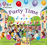Party Time: Band 00/Lilac (Collins Big Cat Phonics for Letters and Sounds)