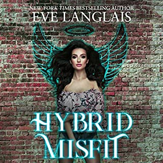 Hybrid Misfit                   By:                                                                                                                                 Eve Langlais                               Narrated by:                                                                                                                                 Marie Smith                      Length: 4 hrs and 47 mins     Not rated yet     Overall 0.0
