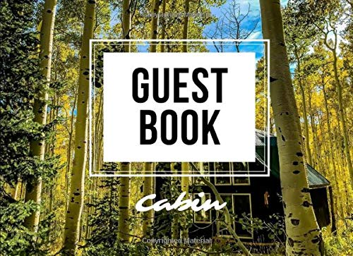 Guest Book For Cabin: Special Guest Book For Capturing The Thoughts Of Your Guests