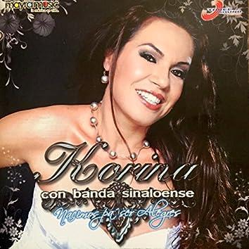 Korina & Banda Sinaloense: Nacimos Pá Ser Alegres