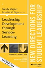 Leadership Development through Service-Learning: New Directions for Student Leadership, Number 150 (J-B SL Single Issue Student Leadership)