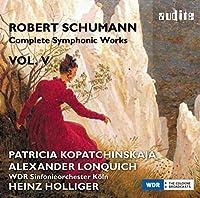 Schumann: Complete Symphonic Works, Vol. 5 by Alexander Lonquich