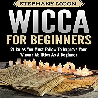 Wicca for Beginners: 21 Rules You Must Follow to Improve Your Wiccan Abilities as a Beginner audiobook cover art