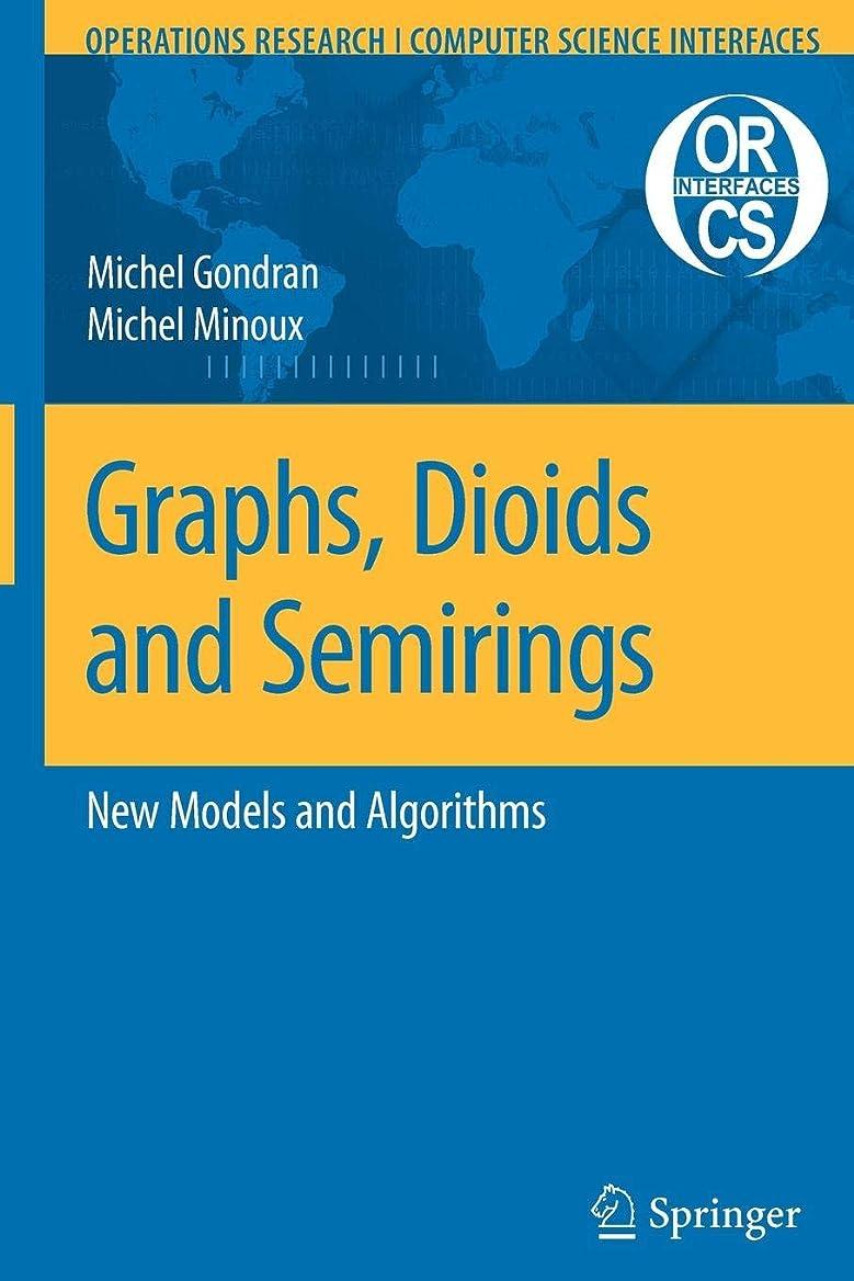 アナウンサー違反叱るGraphs, Dioids and Semirings: New Models and Algorithms (Operations Research/Computer Science Interfaces Series)