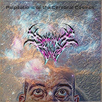 Palpitations of the Cerebral Cosmos