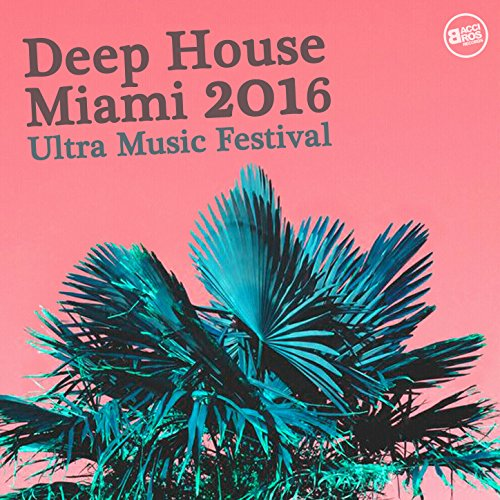 Deep House Miami 2016 - Ultra Music Festival