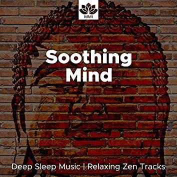Soothing Mind: Deep Sleep Music, Soothing Ocean Waves, Relaxing Zen Tracks, Sounds of Nature, Soothe your Soul, Rain & Ocean sounds, Sleep Therapy