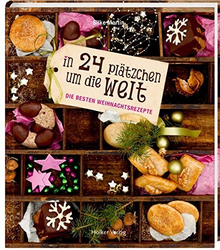 In 24 Plätzchen um die Welt: Die besten Weihnachtsrezepte