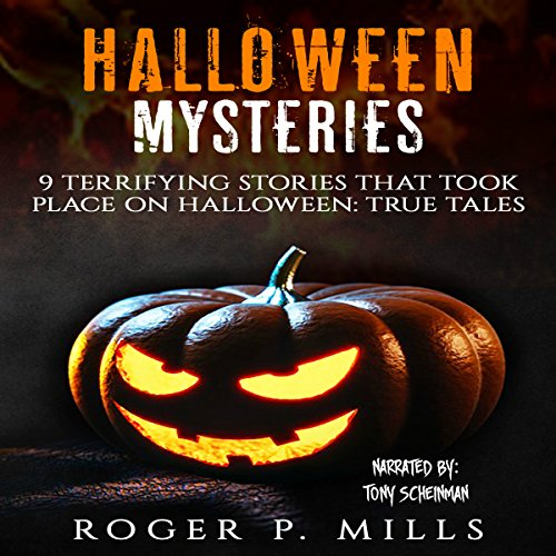 Halloween Mysteries: 9 Terrifying Stories That Took Place on Halloween audiobook cover art