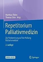 Repetitorium Palliativmedizin: Zur Vorbereitung auf die Prüfung Palliativmedizin (German Edition)