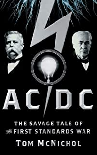 Ac/dc: The Savage Tale of the First Standards War