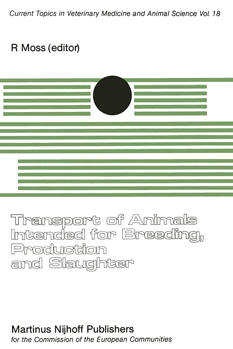 ライオン乱雑な熟読Transport of Animals Intended for Breeding, Production and Slaughter: A Seminar in the CEC Programme of Coordination of Research on Animal Welfare, organised by R. Moss, and held in Brussels, 7–8 July, 1981 (Current Topics in Veterinary Medicine)