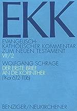 Der Erste Brief an Die Korinther: 1. Kor 6,12-11,16 (Evangelisch-katholischer Kommentar Zum Neuen Testament) (German Edition)