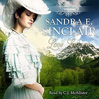 Love Letters     The Unbridled Series, Book 3              By:                                                                                                                                 Sandra E Sinclair                               Narrated by:                                                                                                                                 C.J. McAllister                      Length: 4 hrs and 43 mins     16 ratings     Overall 4.4