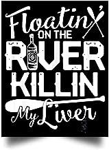 vyvystr Floatin On The River Killin My Liver Wall Art Print Poster Home Decor(17x22)