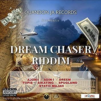 Dream Chaser Riddim