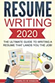 Resume: Writing 2020 The Ultimate Guide to Writing a Resume that Lands YOU the Job... best CV and Resume Books