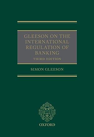 Gleeson on the International Regulation of Banking (English Edition)