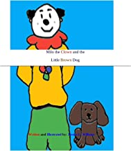 Milo the Clown : and the Little Brown Dog (Adventures of Milo the Clown) (English Edition)