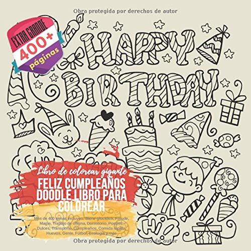 Feliz cumpleaños Doodle libro para colorear. Libro de colorear gigante.  Más de 400 temas incluyen: Biene glücklich, Freude, Magie, Trabajo de ... rápida, Huevos, Gente, Fútbol, Ecología